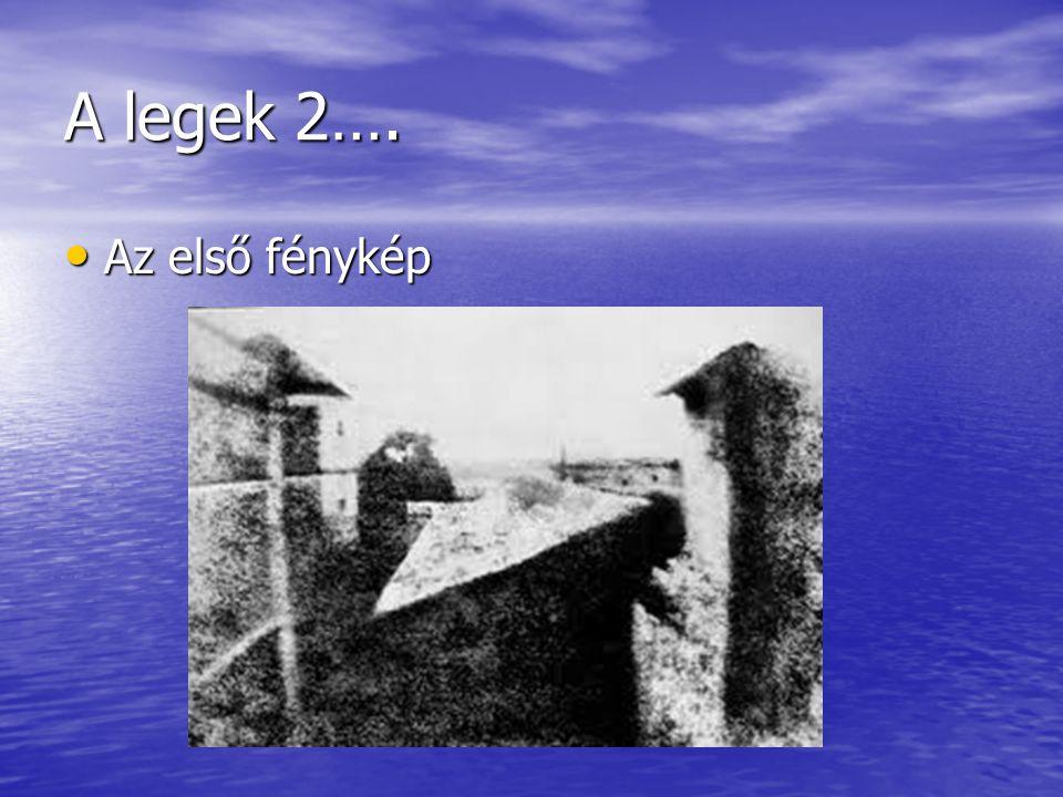 A legek 2…. Az első fénykép