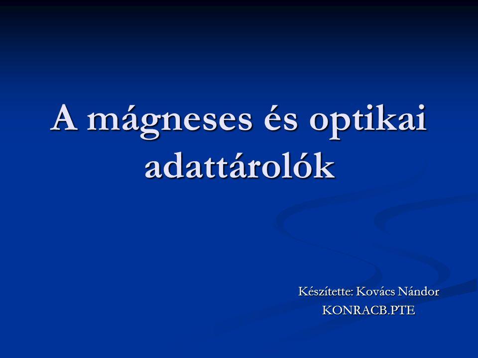 A mágneses és optikai adattárolók