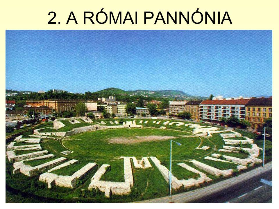 2. A RÓMAI PANNÓNIA