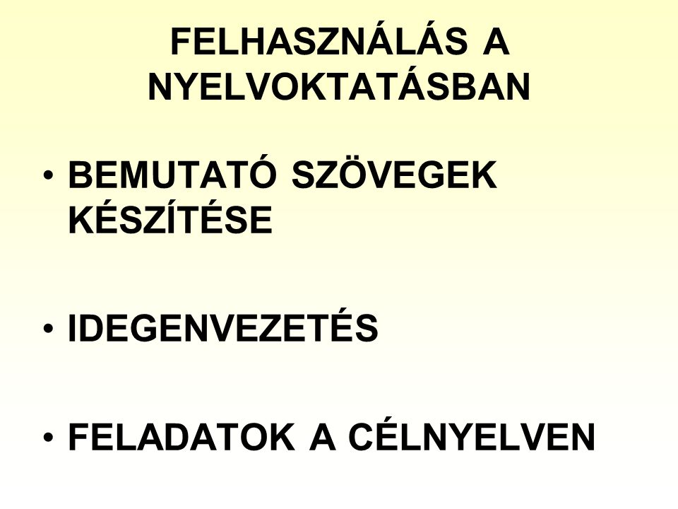 FELHASZNÁLÁS A NYELVOKTATÁSBAN
