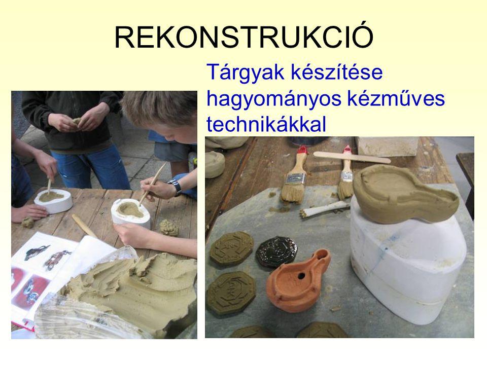 REKONSTRUKCIÓ Tárgyak készítése hagyományos kézműves technikákkal
