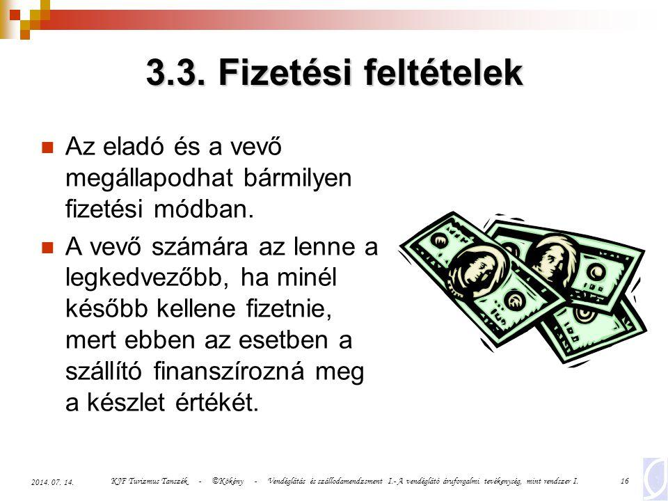3.3. Fizetési feltételek Az eladó és a vevő megállapodhat bármilyen fizetési módban.