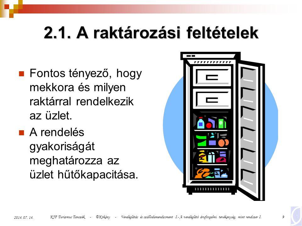 2.1. A raktározási feltételek