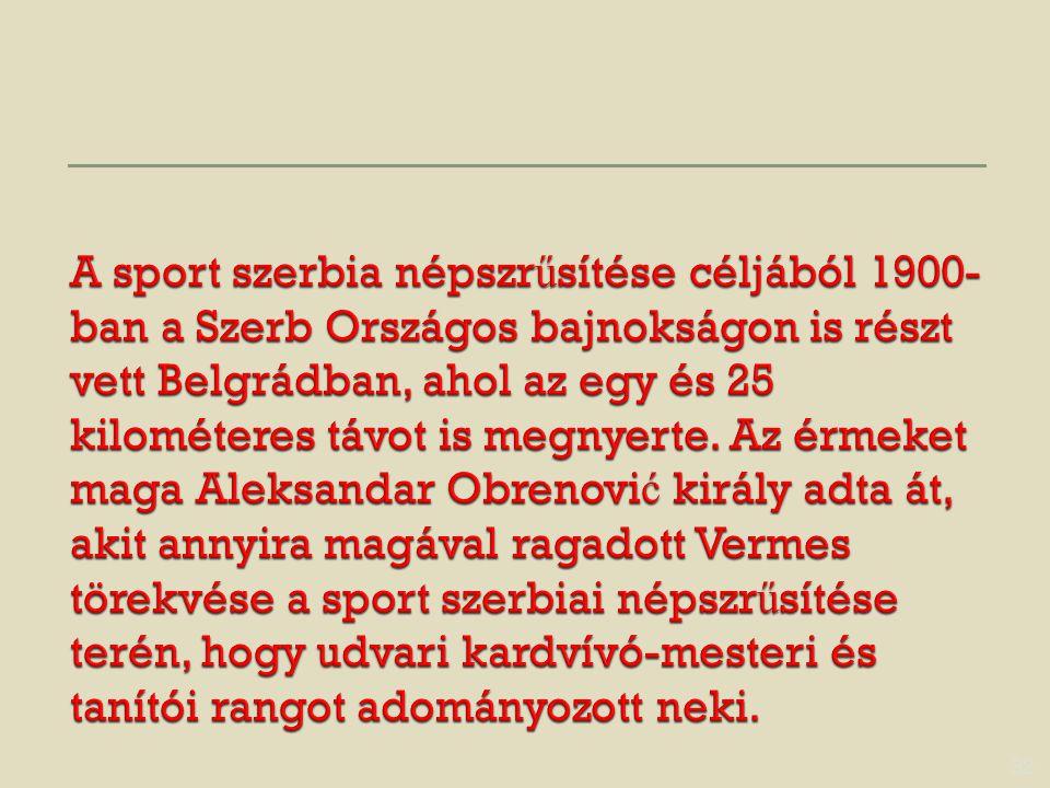 A sport szerbia népszrűsítése céljából 1900-ban a Szerb Országos bajnokságon is részt vett Belgrádban, ahol az egy és 25 kilométeres távot is megnyerte.