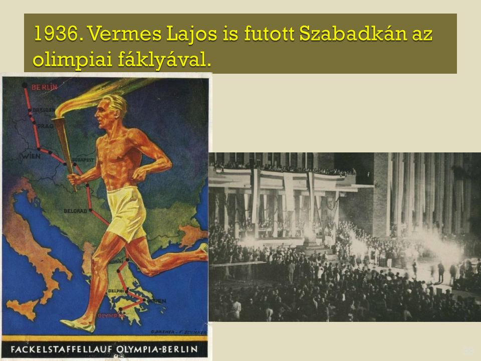 1936. Vermes Lajos is futott Szabadkán az olimpiai fáklyával.