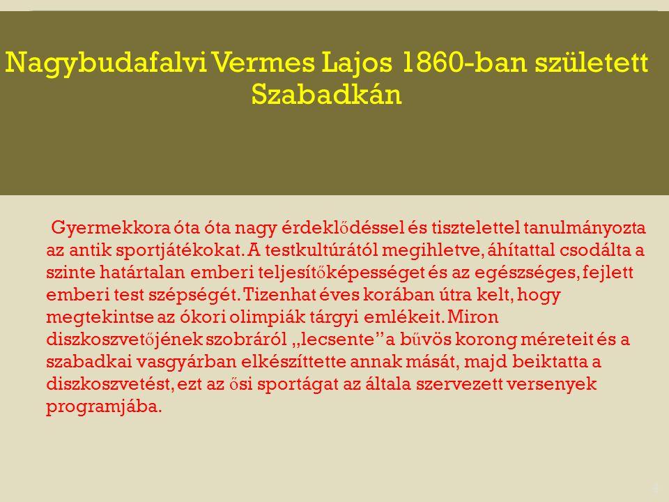Nagybudafalvi Vermes Lajos 1860-ban született Szabadkán