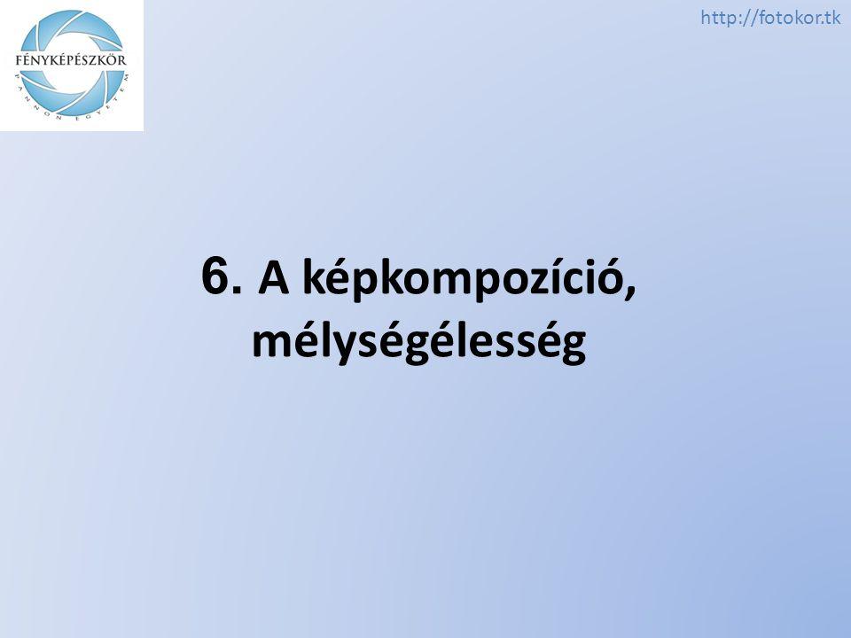 6. A képkompozíció, mélységélesség