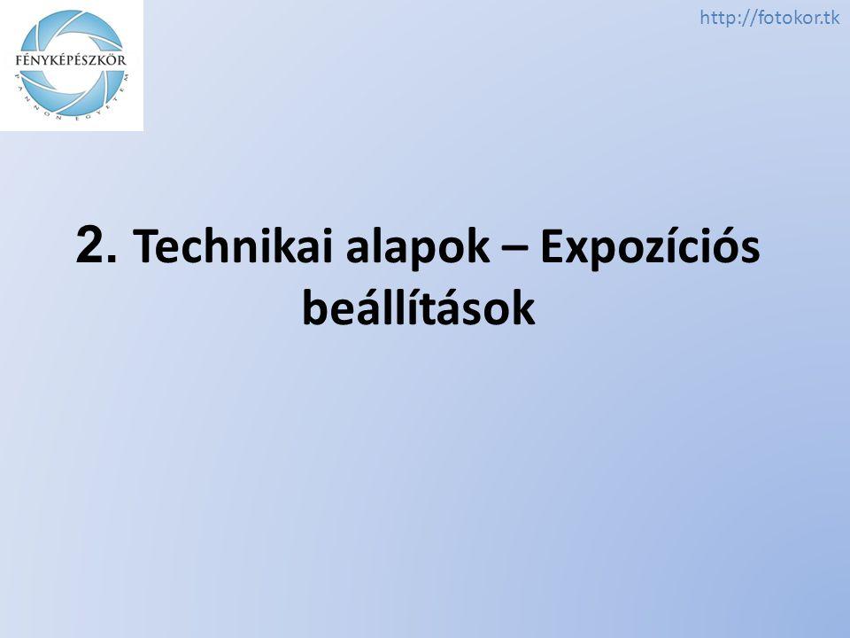2. Technikai alapok – Expozíciós beállítások