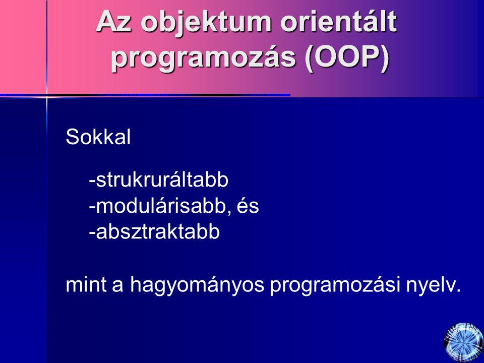 Az objektum orientált programozás (OOP)
