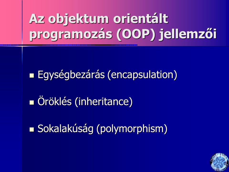 Az objektum orientált programozás (OOP) jellemzői