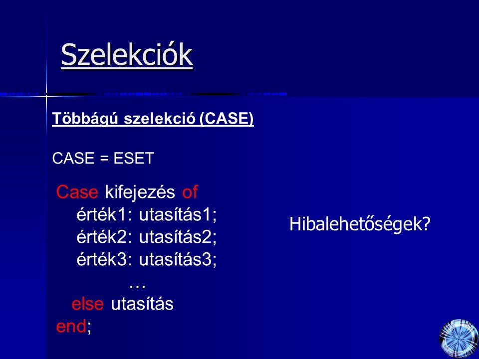 Szelekciók Többágú szelekció (CASE) CASE = ESET.