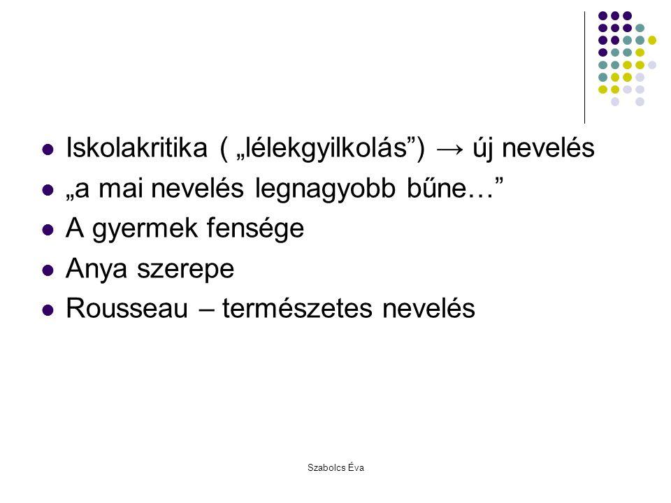 """Iskolakritika ( """"lélekgyilkolás ) → új nevelés"""