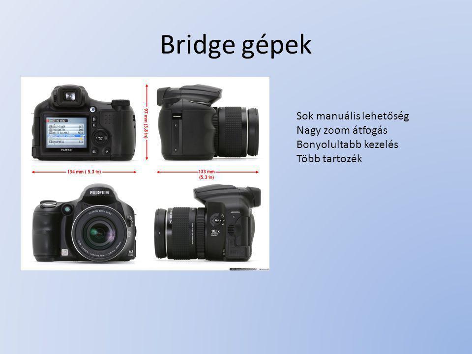 Bridge gépek Sok manuális lehetőség Nagy zoom átfogás