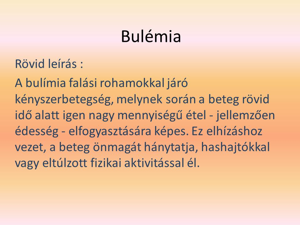 Bulémia Rövid leírás :
