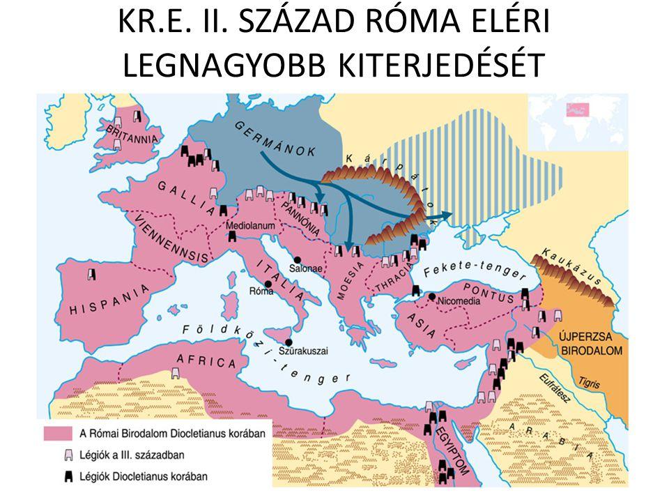 KR.E. II. SZÁZAD RÓMA ELÉRI LEGNAGYOBB KITERJEDÉSÉT
