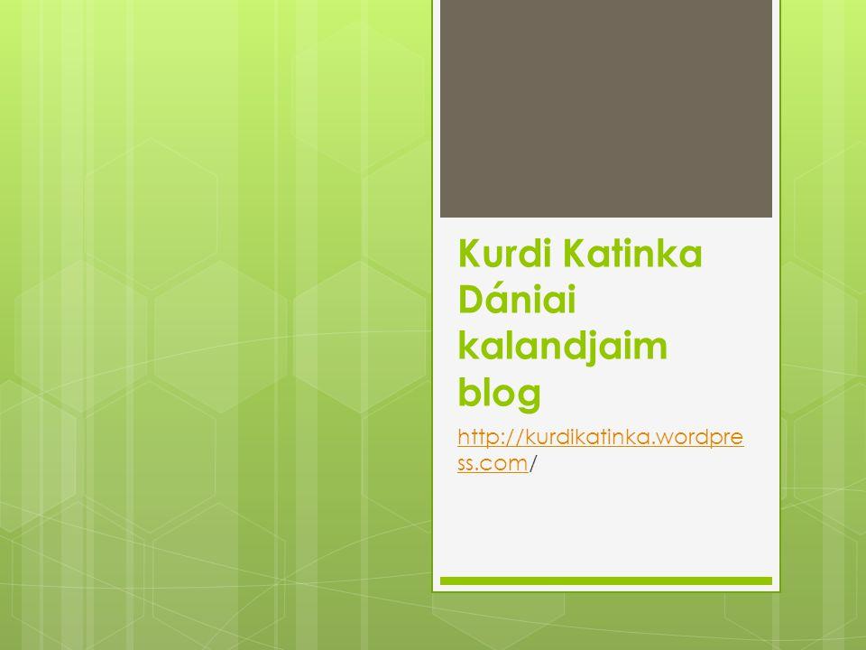 Kurdi Katinka Dániai kalandjaim blog