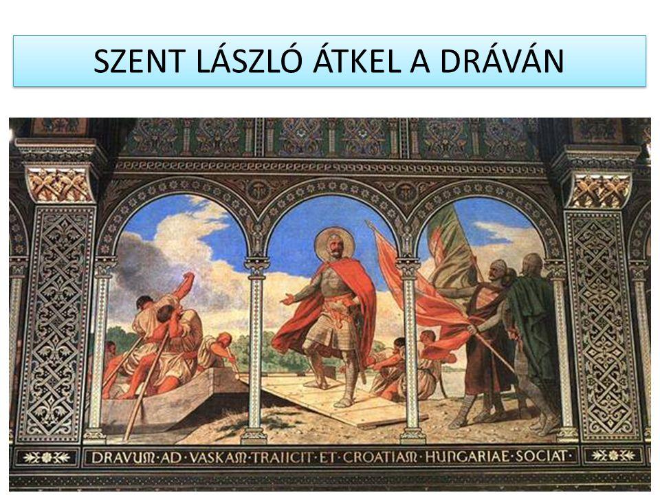 SZENT LÁSZLÓ ÁTKEL A DRÁVÁN