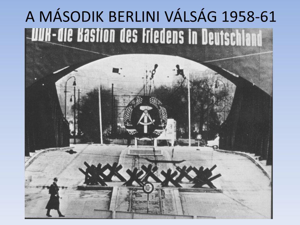A MÁSODIK BERLINI VÁLSÁG 1958-61
