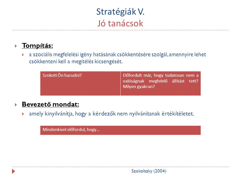 Stratégiák V. Jó tanácsok