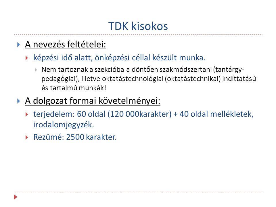TDK kisokos A nevezés feltételei: A dolgozat formai követelményei: