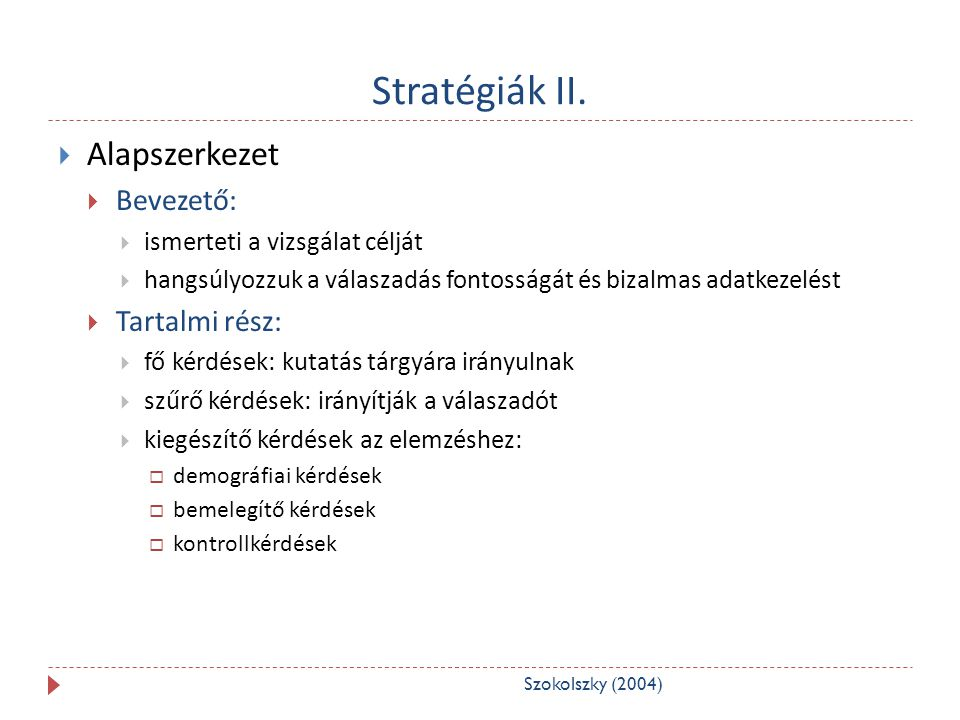 Stratégiák II. Alapszerkezet Bevezető: Tartalmi rész: