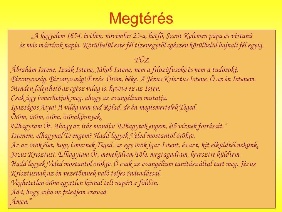 """Megtérés """"A kegyelem 1654. évében, november 23-a, hétfő, Szent Kelemen pápa és vértanú."""