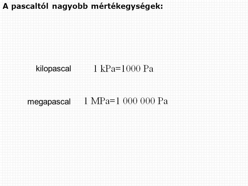 A pascaltól nagyobb mértékegységek: