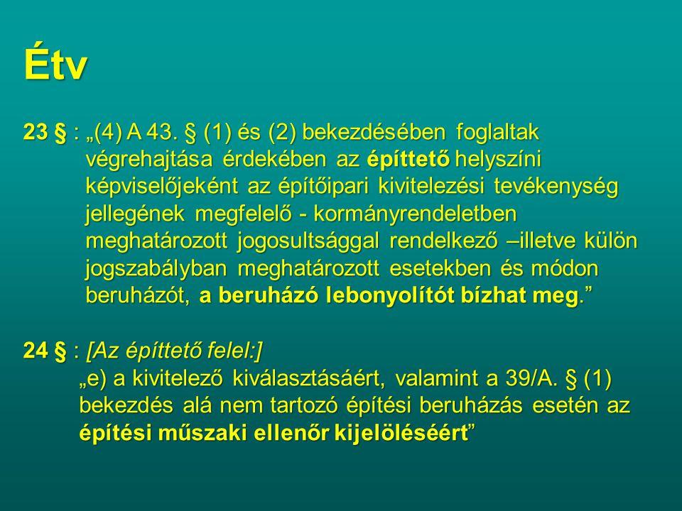 """Étv 23 § : """"(4) A 43. § (1) és (2) bekezdésében foglaltak"""