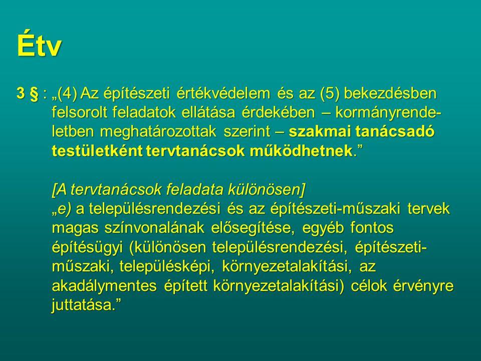 """Étv 3 § : """"(4) Az építészeti értékvédelem és az (5) bekezdésben"""