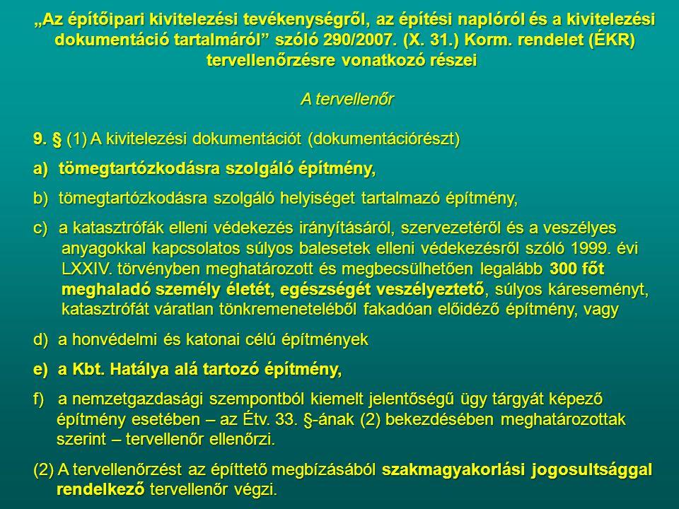 """""""Az építőipari kivitelezési tevékenységről, az építési naplóról és a kivitelezési dokumentáció tartalmáról szóló 290/2007. (X. 31.) Korm. rendelet (ÉKR) tervellenőrzésre vonatkozó részei"""