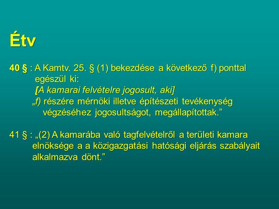 Étv 40 § : A Kamtv. 25. § (1) bekezdése a következő f) ponttal