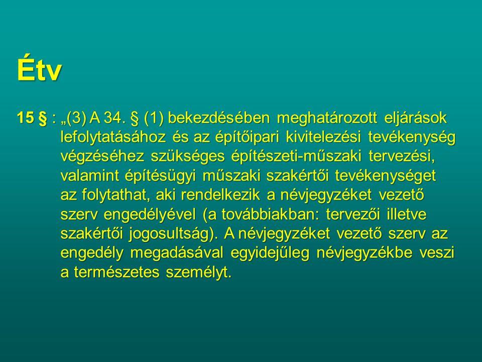 """Étv 15 § : """"(3) A 34. § (1) bekezdésében meghatározott eljárások"""