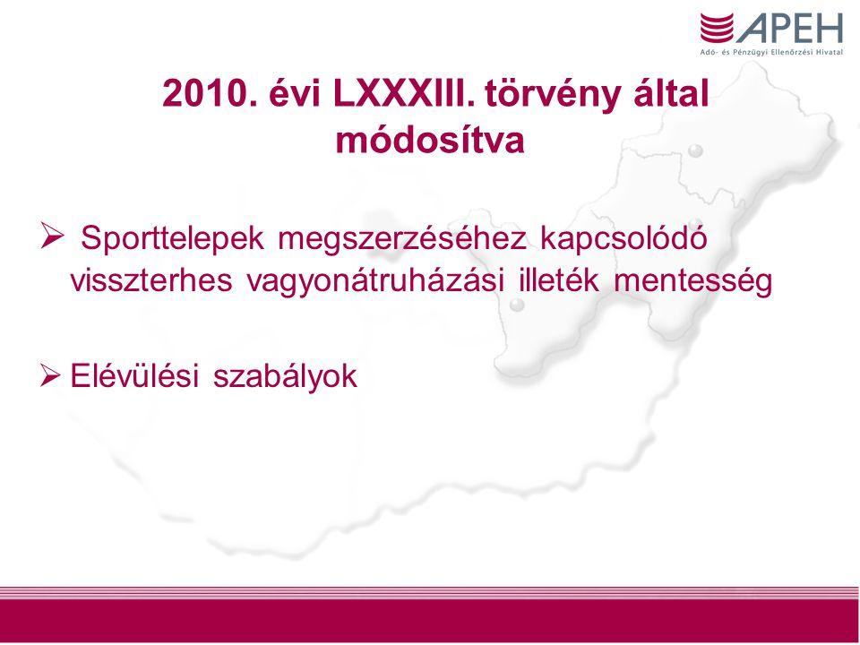 2010. évi LXXXIII. törvény által módosítva