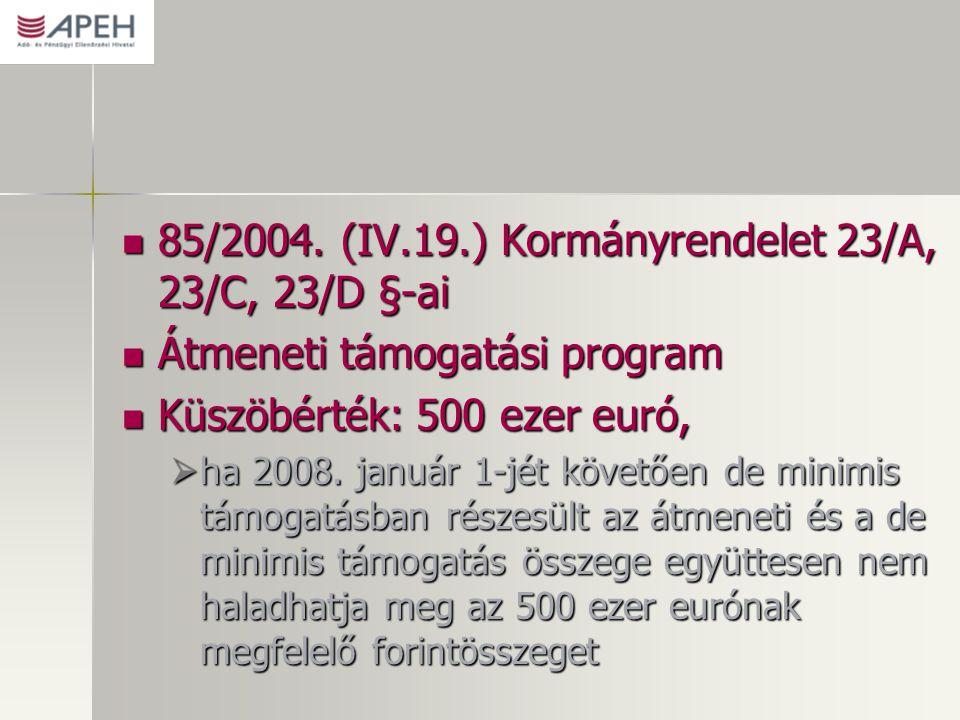 85/2004. (IV.19.) Kormányrendelet 23/A, 23/C, 23/D §-ai