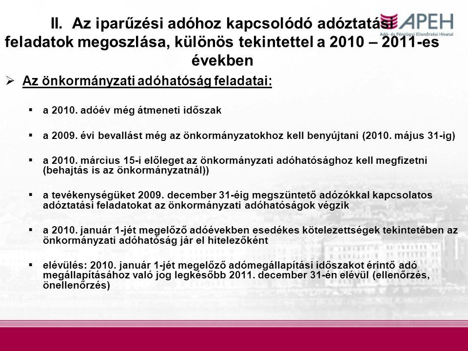 II. Az iparűzési adóhoz kapcsolódó adóztatási feladatok megoszlása, különös tekintettel a 2010 – 2011-es években