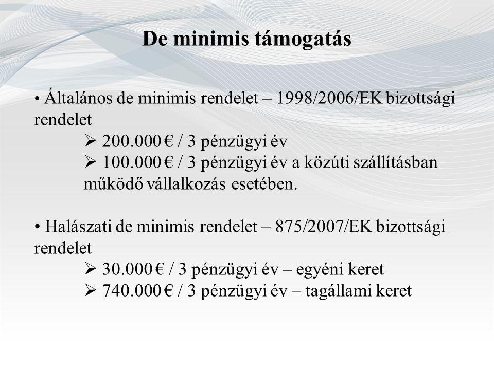 De minimis támogatás  200.000 € / 3 pénzügyi év