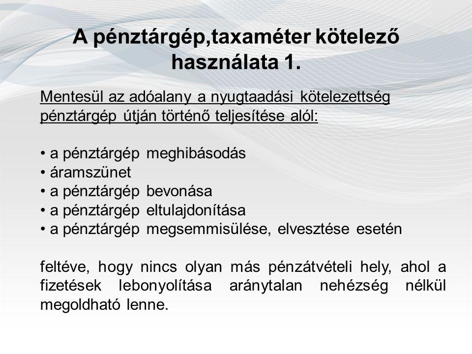 A pénztárgép,taxaméter kötelező használata 1.