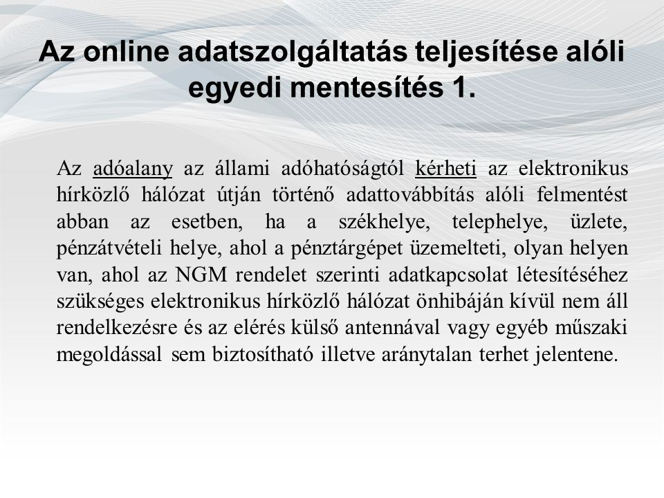 Az online adatszolgáltatás teljesítése alóli egyedi mentesítés 1.