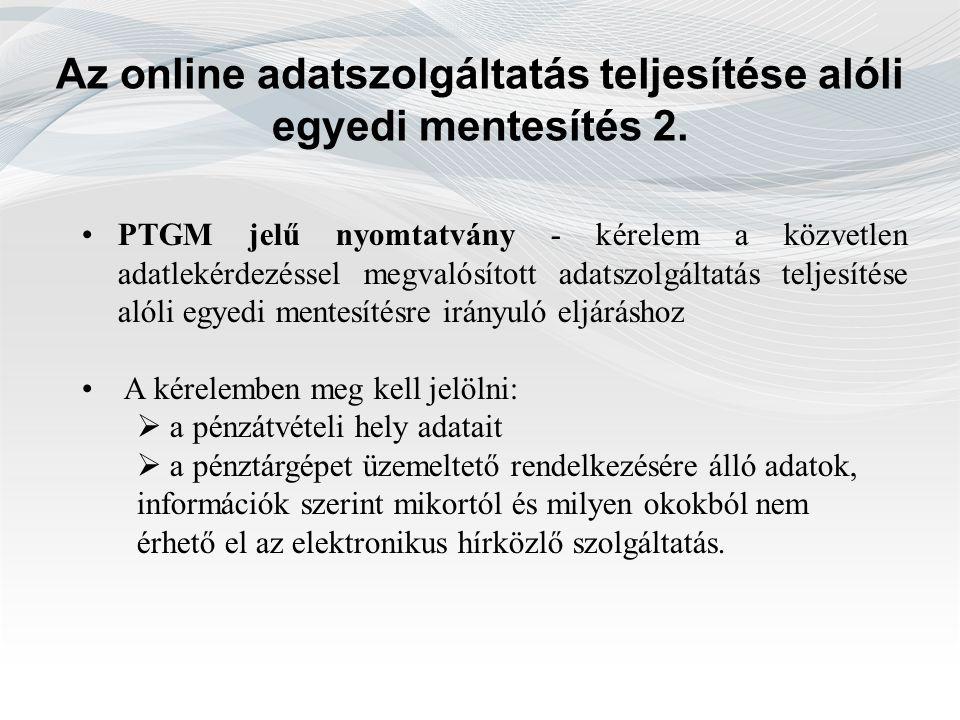 Az online adatszolgáltatás teljesítése alóli egyedi mentesítés 2.