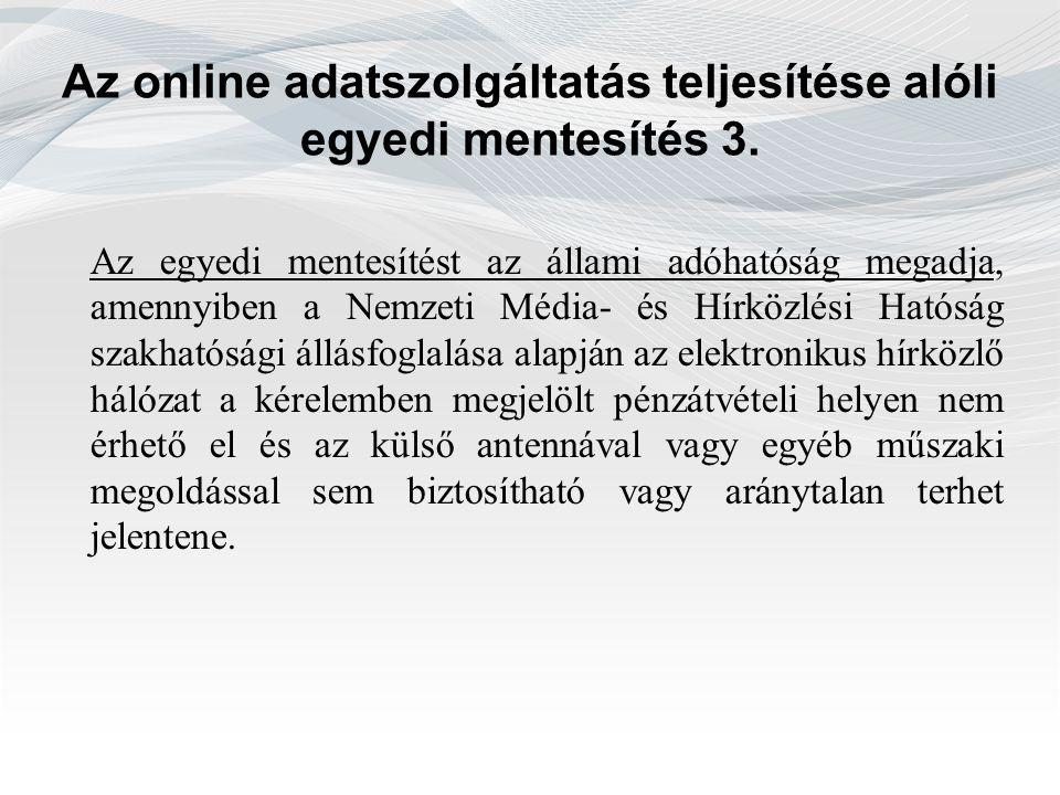 Az online adatszolgáltatás teljesítése alóli egyedi mentesítés 3.