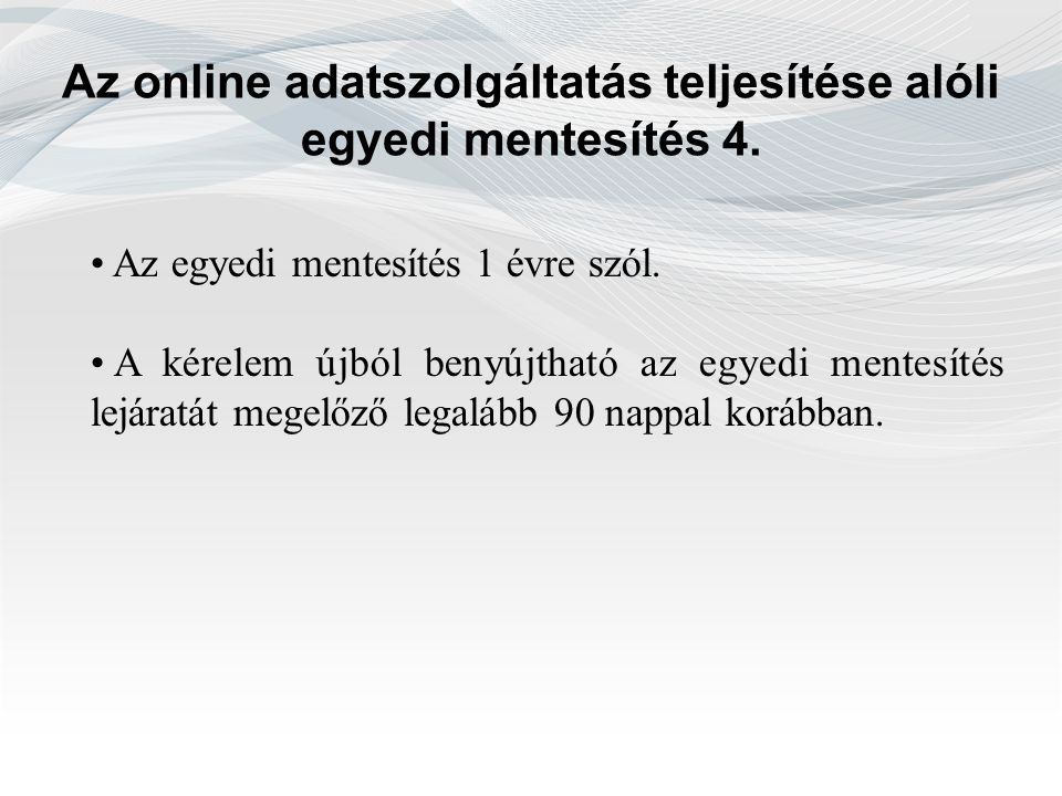 Az online adatszolgáltatás teljesítése alóli egyedi mentesítés 4.