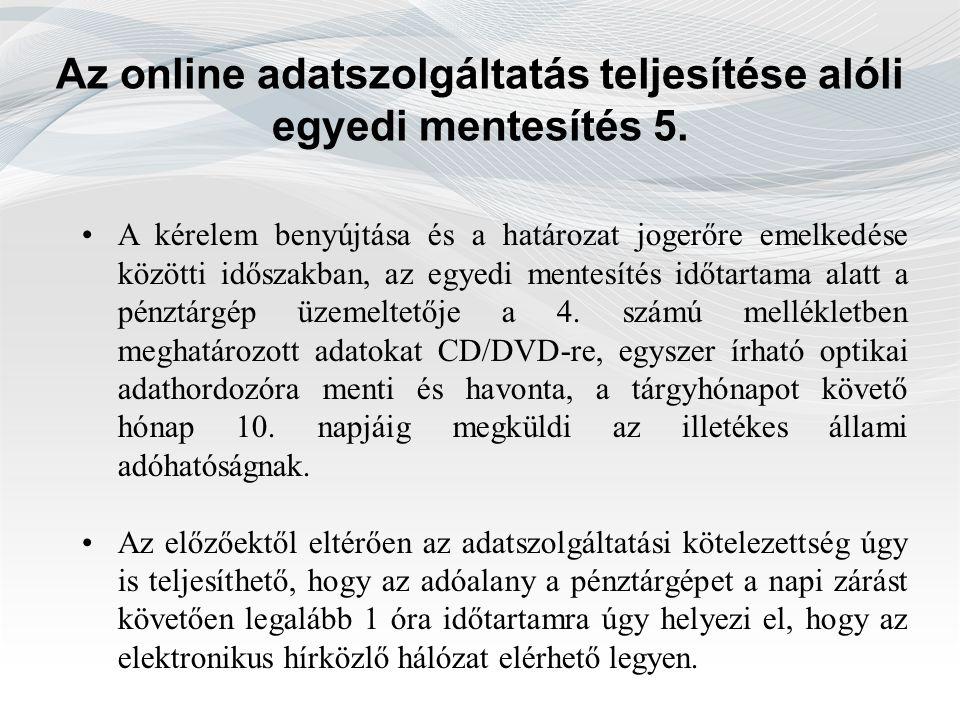 Az online adatszolgáltatás teljesítése alóli egyedi mentesítés 5.