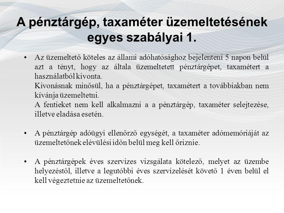 A pénztárgép, taxaméter üzemeltetésének egyes szabályai 1.