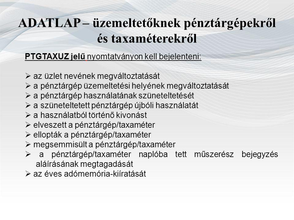 ADATLAP – üzemeltetőknek pénztárgépekről és taxaméterekről