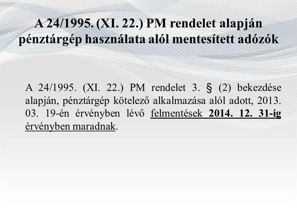 A 24/1995. (XI. 22.) PM rendelet alapján pénztárgép használata alól mentesített adózók