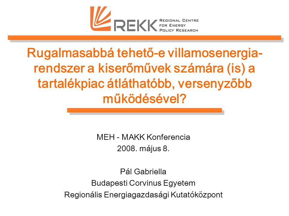 Rugalmasabbá tehető-e villamosenergia-rendszer a kiserőművek számára (is) a tartalékpiac átláthatóbb, versenyzőbb működésével