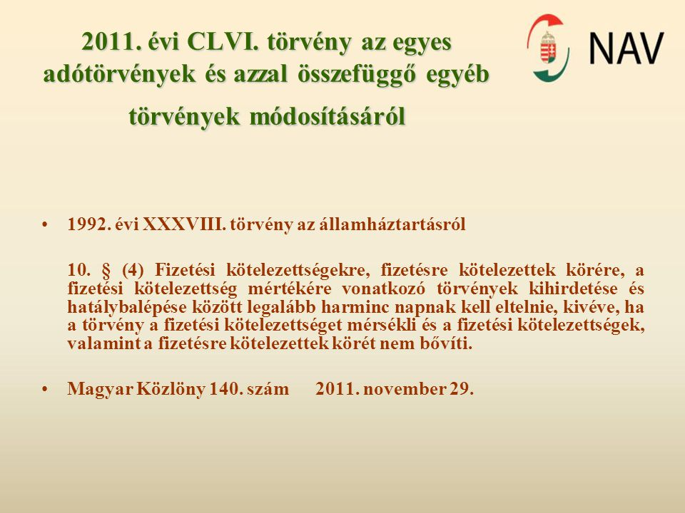 2011. évi CLVI. törvény az egyes adótörvények és azzal összefüggő egyéb törvények módosításáról
