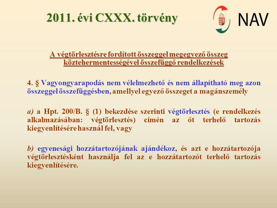 2011. évi CXXX. törvény A végtörlesztésre fordított összeggel megegyező összeg köztehermentességével összefüggő rendelkezések.