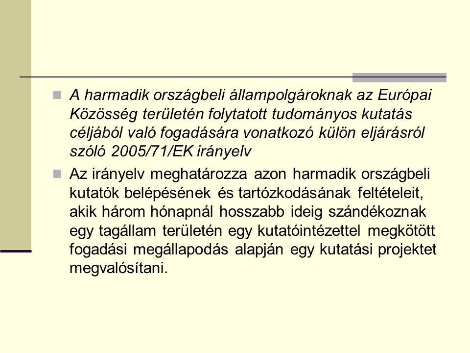 A harmadik országbeli állampolgároknak az Európai Közösség területén folytatott tudományos kutatás céljából való fogadására vonatkozó külön eljárásról szóló 2005/71/EK irányelv