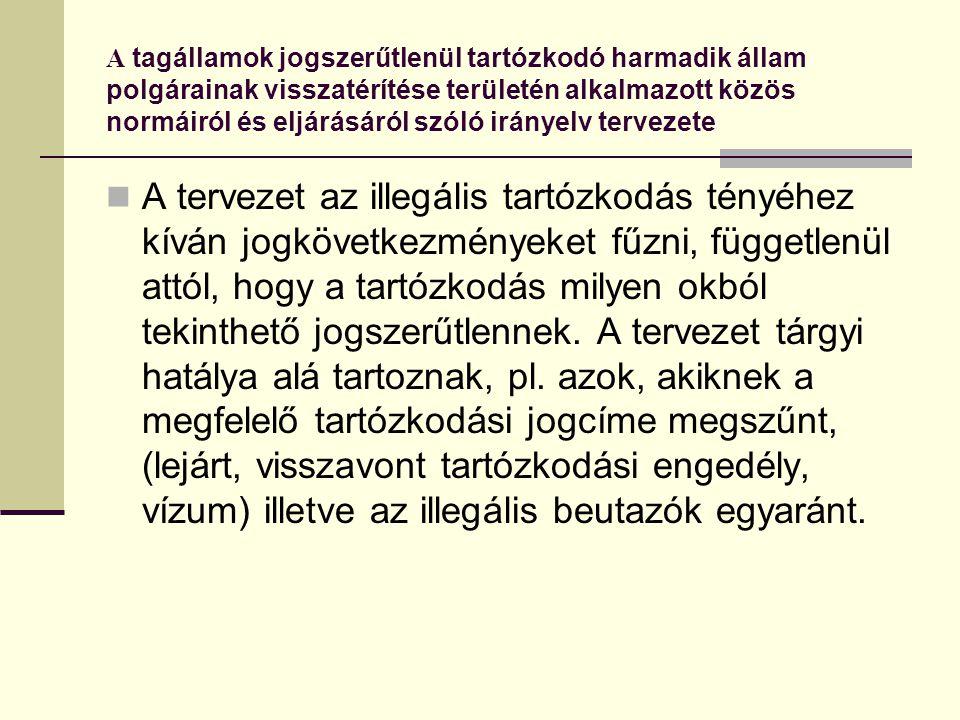 A tagállamok jogszerűtlenül tartózkodó harmadik állam polgárainak visszatérítése területén alkalmazott közös normáiról és eljárásáról szóló irányelv tervezete